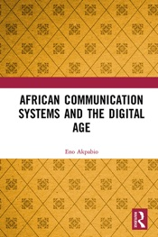 Download and Read Online African Communication Systems and the Digital Age