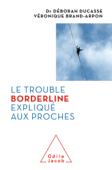 Download and Read Online Le Trouble borderline expliqué aux proches