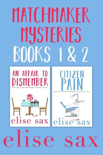 Matchmaker Mysteries Books 1 & 2 - Elise Sax - Elise Sax