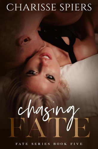 Chasing Fate - Charisse Spiers - Charisse Spiers