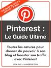 Pinterest  Le Guide Ultime
