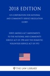 Serve America Act Amendments To The National And Community Service Act Of 1990 And The Domestic Volunteer Service Act Of 1973 US Corporation For National And Community Service Regulation CORP 2018 Edition