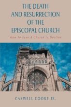 The Death And Resurrection Of The Episcopal Church