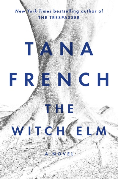The Witch Elm - Tana French book cover