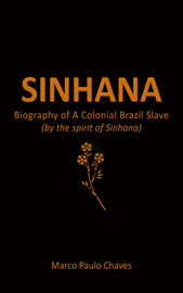 Sinhana: Biography of A Colonial Brazil Slave