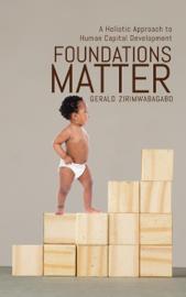 Foundations Matter: A Holistic Approach to Human Capital Development