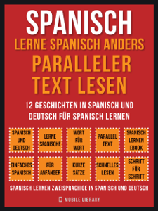 Spanisch - Lerne Spanisch Anders Paralleler Text Lesen (Vol 1) Buch-Cover