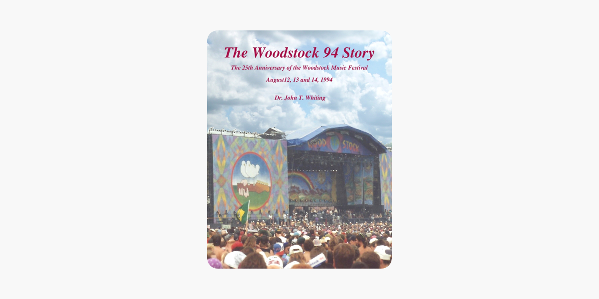 """The Woodstock 94 Story """"The 25th Anniversary of the Woodstock Music  Festival"""""""