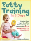 Potty Training In 3 Days 23 Miraculous Super Ideas That Will Encourage You To Overcome  Potty Training In Less Than 3 Days