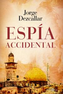 Espía accidental Book Cover