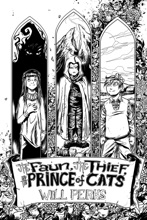 The Faun, The Thief And The Prince Of Cats (Ward: Book One)
