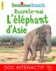 Raconte-moi l'éléphant d'Asie