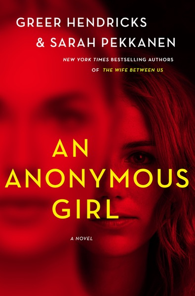 An Anonymous Girl - Greer Hendricks & Sarah Pekkanen book cover