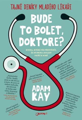 Adam Kay - Bude to bolet, doktore?