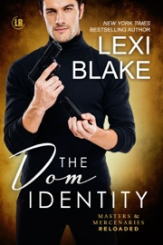 The Dom Identity, Masters and Mercenaries: Reloaded, Book 2 - Lexi Blake by  Lexi Blake PDF Download