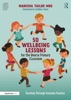 50 Wellbeing Lessons For The Diverse Primary Classroom