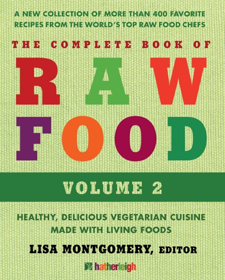 The complete book of raw food volume 2 by lisa montgomery matthew the complete book of raw food volume 2 pdf download forumfinder Choice Image
