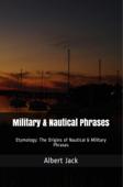 Military & Nautical Phrases