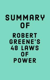 Summary of Robert Greene's 48 Laws of Power