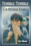 Terrible Terrible A Vietnam Story