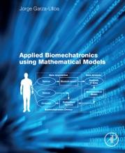 Applied Biomechatronics Using Mathematical Models (Enhanced Edition)