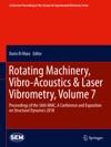 Rotating Machinery Vibro-Acoustics  Laser Vibrometry Volume 7