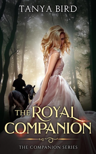 The Royal Companion - Tanya Bird - Tanya Bird