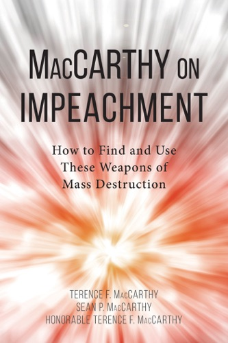 Terence F. MacCarthy & Sean Patrick MacCarthy - MacCarthy on Impeachment