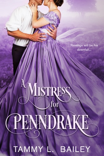 A Mistress for Penndrake - Tammy L. Bailey - Tammy L. Bailey