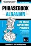 English-Albanian Phrasebook And 3000-word Vocabulary