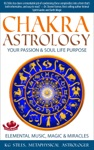 Chakra Astrology Your Passion  Soul Life Purpose Elemental Music Magic  Miracles