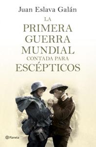 La primera guerra mundial contada para escépticos Book Cover