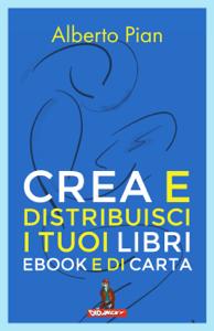 Crea e distribuisci i tuoi libri ebook e di carta Libro Cover