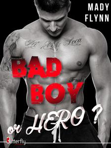Bad boy or hero ?