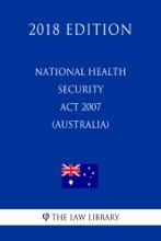 National Health Security Act 2007 (Australia) (2018 Edition)