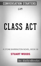 Class Act: A Stone Barrington Novel, Book 58 by Stuart Woods: Conversation Starters