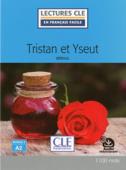 Tristan et Yseut - Niveau 2/A2 - Lecture CLE en Français facile - Ebook