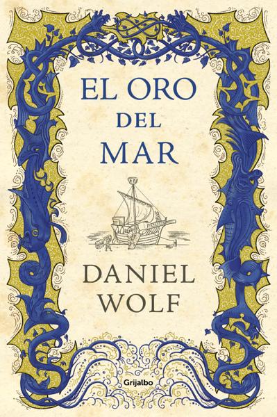 El oro del mar (Saga de los Fleury 3) por Daniel Wolf