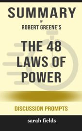 The 48 Laws of Power by Robert Greene (Discussion Prompts)