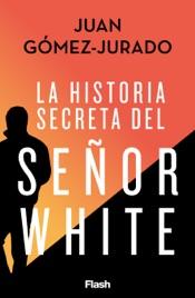 Download La historia secreta del Señor White