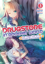 Drugstore in Another World: The Slow Life of a Cheat Pharmacist (Light Novel) Vol. 3