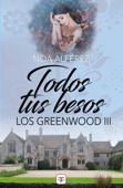 Todos tus besos (Los Greenwood 3) Book Cover