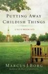 Putting Away Childish Things