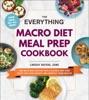 The Everything Macro Diet Meal Prep Cookbook