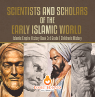 Baby Professor - Scientists and Scholars of the Early Islamic World - Islamic Empire History Book 3rd Grade  Children's History artwork