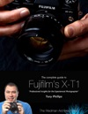 The Complete Guide To Fujifilms X-t1 Camera