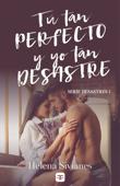 Download and Read Online Tú tan perfecto y yo tan desastre