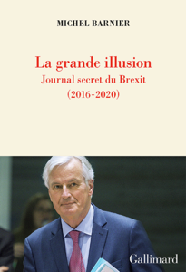 La grande illusion. Journal secret du Brexit (2016-2020) Book Cover