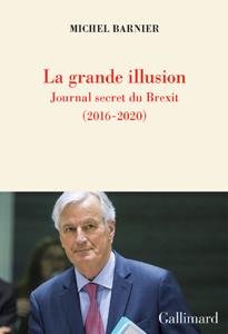La grande illusion. Journal secret du Brexit (2016-2020) Book Cover