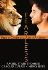 Fearless Free In Christ In An Age Of Anxiety